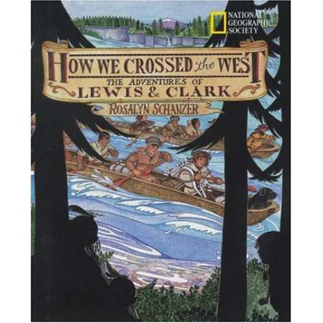 History for Kids, How We Crossed The West: The Adventures Of Lewis And Clark
