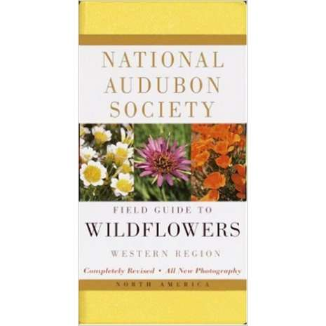 Tree, Plant & Flower Identification Guides :National Audubon Society Field Guide to North American Wildflowers: Western Region Revised Edition