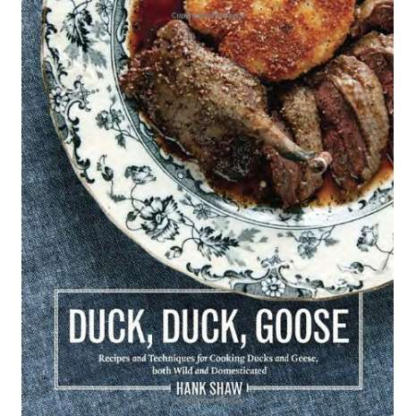 Butchering & Wild Game, Duck, Duck, Goose: The Ultimate Guide to Cooking Waterfowl, Both Farmed and Wild