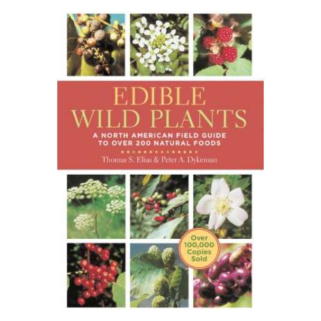 Foraging :Edible Wild Plants: A North American Field Guide to Over 200 Natural Foods
