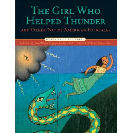 Folktales, Myths & Fairy Tales :The Girl Who Helped Thunder and Other Native American Folktales