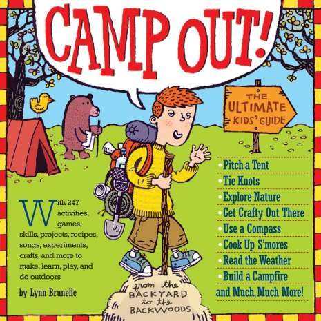 Kids Camping :Camp Out!: The Ultimate Kids' Guide