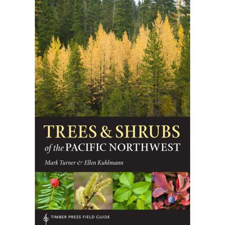Tree, Plant & Flower Identification Guides :Trees and Shrubs of the Pacific Northwest