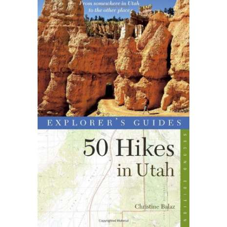 Rocky Mountain and Southwestern USA Travel & Recreation :Explorer's Guide 50 Hikes in Utah