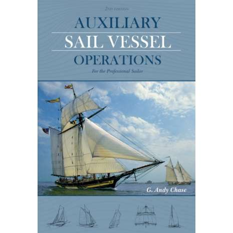 Professional Mariners :Auxiliary Sail Vessel Operations, 2nd Edition: For the Professional Sailor