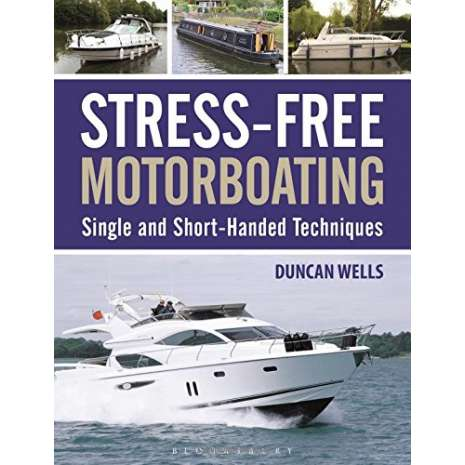 Boathandling & Seamanship, Stress-Free Motorboating: Single and Short-Handed Techniques