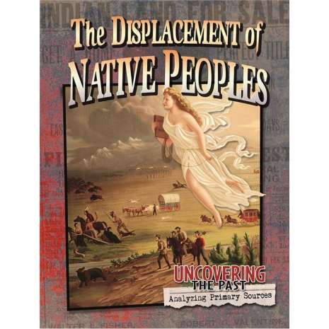 History for Kids :The Displacement of Native Peoples