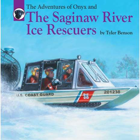 Adventures :The Adventures of Onyx and The Saginaw River Ice Rescuers