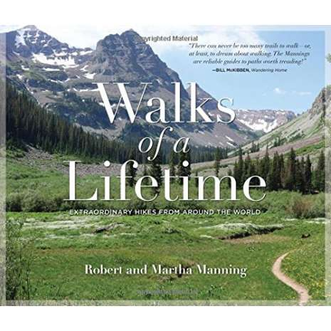 Camping & Hiking :Walks of a Lifetime: Extraordinary Hikes from Around the World