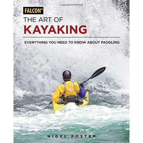 Kayaking, Canoeing, Paddling, The Art of Kayaking: Everything You Need to Know About Paddling