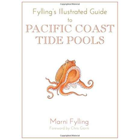 Beachcombing & Seashore Field Guides, Fylling's Illustrated Guide to Pacific Coast Tide Pools