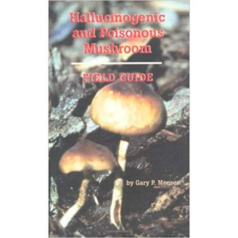 Cannabis & Counterculture Books :Hallucinogenic and Poisonous Mushroom Field Guide 3rd Edition