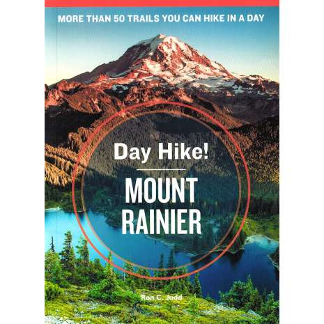 Washington Travel & Recreation Guides :Day Hike! Mount Rainier, 3rd Edition: The Best Trails You Can Hike in a Day