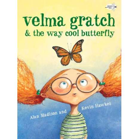Butterflies, Bugs & Spiders :Velma Gratch and the Way Cool Butterfly