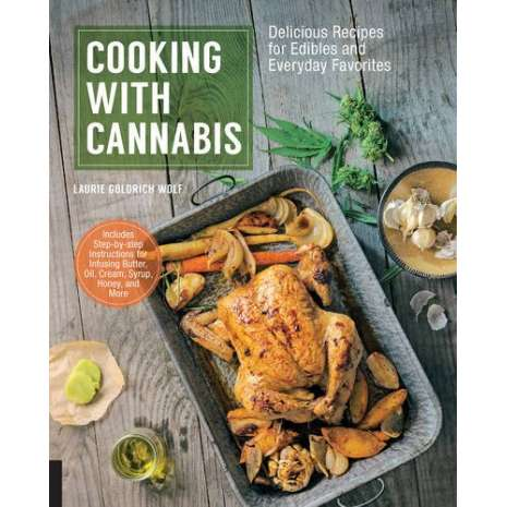 Cooking with Cannabis :Cooking with Cannabis: Delicious Recipes for Edibles and Everyday Favorites