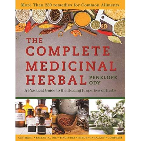 Safety & First Aid, The Complete Medicinal Herbal: A Practical Guide to the Healing Properties of Herbs