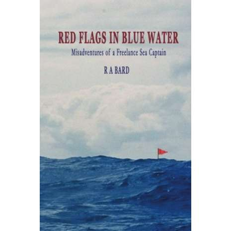 Sailing & Nautical Narratives :Red Flags in Blue Water