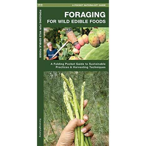 Foraging, Foraging for Wild Edible Foods: A Folding Pocket Guide to Sustainable Practices & Harvesting Techniques