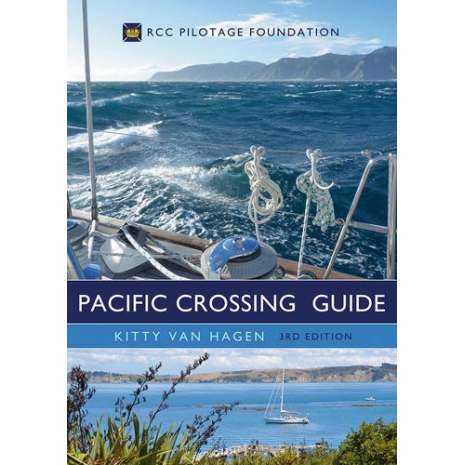 Cruising & Voyaging, The Pacific Crossing Guide: 3rd edition
