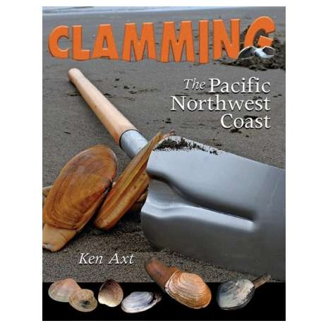 Fishing :Clamming: The Pacific Northwest Coast
