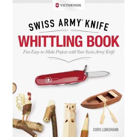 Children's Outdoors :Victorinox Swiss Army Knife Whittling Book, Gift Edition