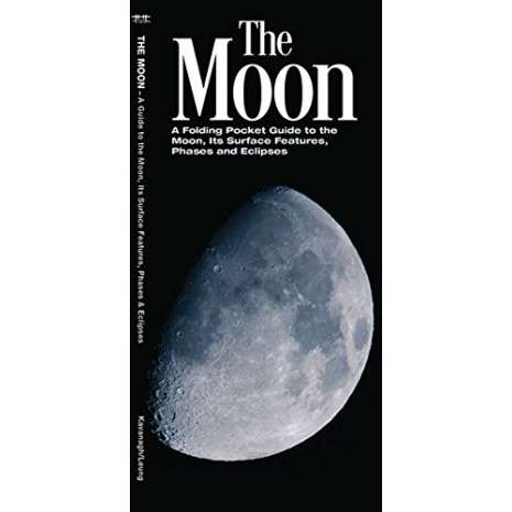 Astronomy Guides :The Moon: A Folding Pocket Guide to the Moon, Its Surface Features, Phases & Eclipses
