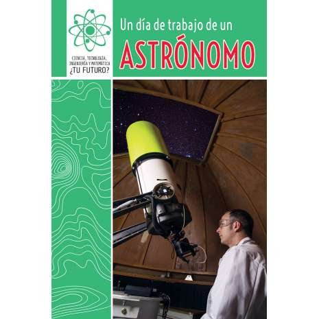 Space & Astronomy for Kids, Un Dia de Trabajo de Un Astronomo (a Day at Work with an Astronomer)