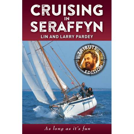 Lin & Larry Pardey, Cruising In Seraffyn: Tribute Edition