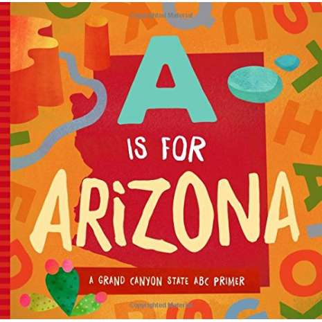 Board Books :A Is for Arizona: A Grand Canyon State ABC Primer