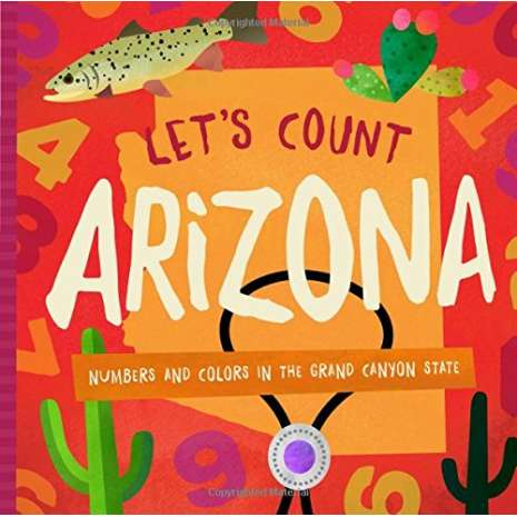Board Books :Let's Count Arizona: Numbers and Colors in the Grand Canyon State