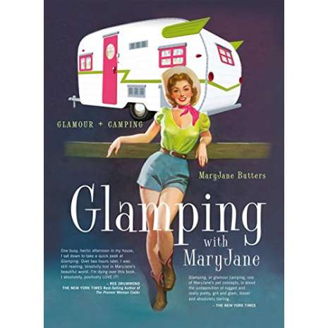 Camping & Hiking :Glamping with MaryJane: Glamour + Camping