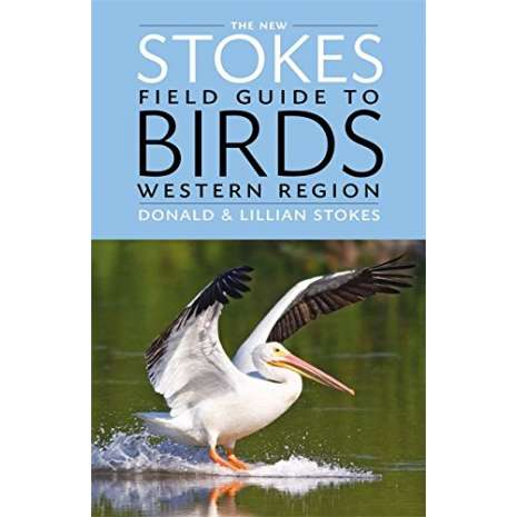 Bird Identification Guides :The New Stokes Field Guide to Birds: Western Region