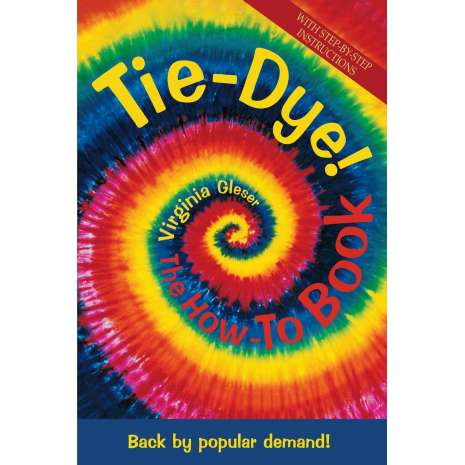 Crafts & Hobbies :Tie Dye! The How-To Book