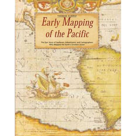 Maritime & Naval History, Early Mapping of the Pacific: The Epic Story of Seafarers, Adventurers and Cartographers Who Mapped the Earth's Greatest Ocean