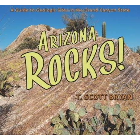 Rocks, Minerals & Geology Field Guides :Arizona Rocks!: A Guide to Geologic Sites in the Grand Canyon State