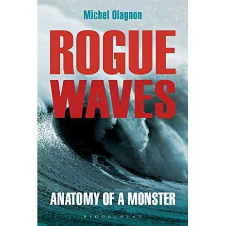Nature & Ecology, Rogue Waves: Anatomy of a Monster