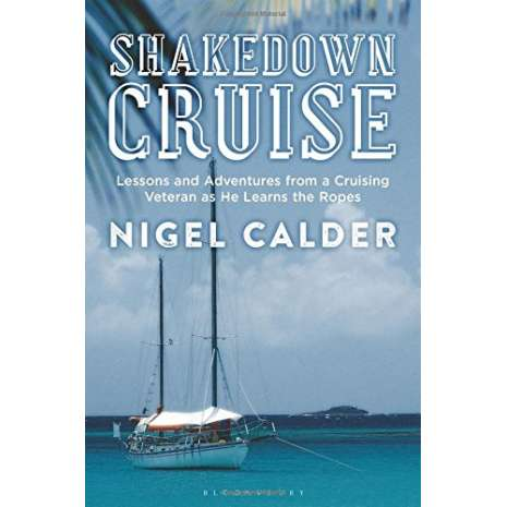 Sailing & Nautical Narratives :Shakedown Cruise: Lessons and Adventures from a Cruising Veteran as He Learns the Ropes