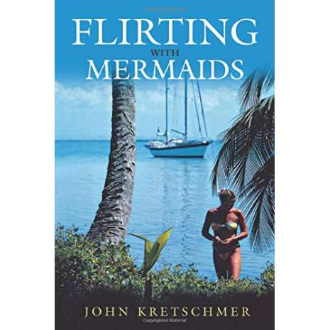 Sailing & Nautical Narratives, Flirting with Mermaids: The Unpredictable Life of a Sailboat Delivery Skipper