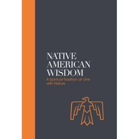 Native American Related :Native American Wisdom: A Spiritual Tradition at One With Nature