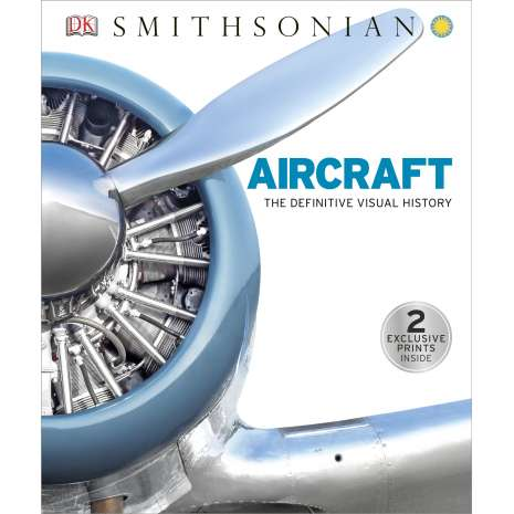 Boats, Trains, Planes, Cars, etc., Aircraft: The Definitive Visual History