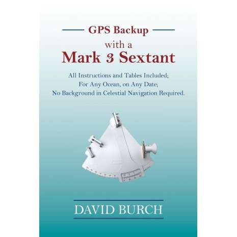 Marine Electronics, GPS, Radar :GPS Backup with a Mark 3 Sextant: All Instructions and Tables Included