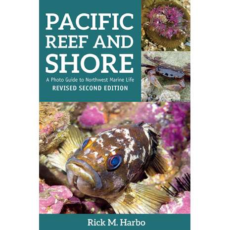 Fish & Sealife Identification Guides, Pacific Reef & Shore: A Photo Guide to Northwest Marine Life from Alaska to Northern California 2nd Edition