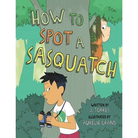 Bigfoot for Kids :How to Spot a Sasquatch