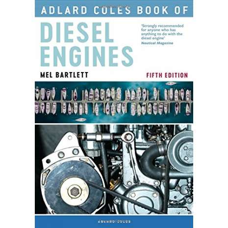 Diesels, Outboards, Inboards, Adlard Coles Book of Diesel Engines: 5th Ed.