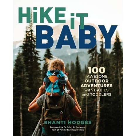 Children's Outdoors :Hike It Baby: 100 Awesome Outdoor Adventures with Babies and Toddlers