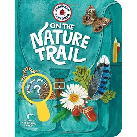 Children's Outdoors, Backpack Explorer: On the Nature Trail: What Will You Find?