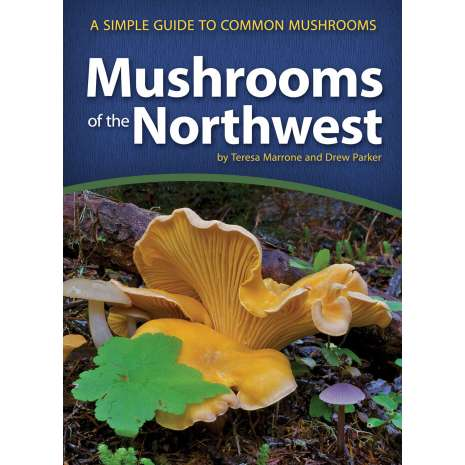 Mushroom Identification Guides, Mushrooms of the Northwest: A Simple Guide to Common Mushrooms
