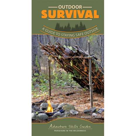 Wilderness & Survival Field Guides, Adventure Skills Guides: Outdoor Survival: A Guide to Staying Safe Outside