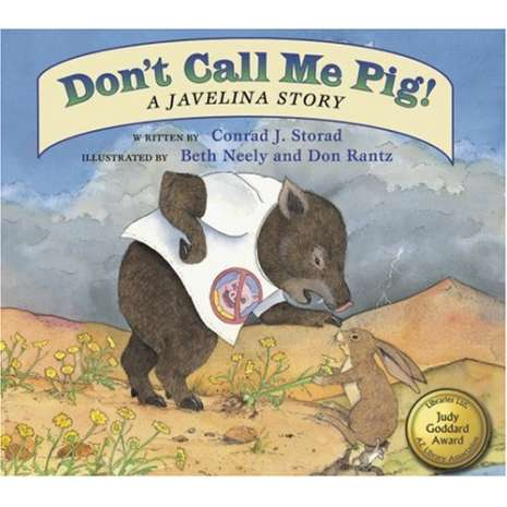 Animals :Don't Call Me Pig! A Javelina Story