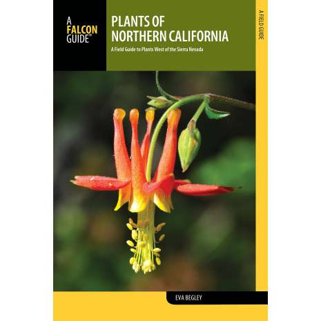 Tree, Plant & Flower Identification Guides, Plants of Northern California: A Field Guide to Plants West of the Sierra Nevada
